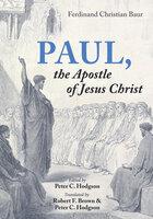 Paul, the Apostle of Jesus Christ - Ferdinand Christian Baur