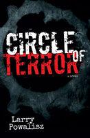 Circle of Terror - Larry Powalisz