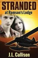 Stranded at Romson's Lodge - J. L. Callison