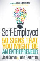 Self-Employed: 50 Signs That You Might Be an Entrepreneur - Joel Comm, John Rampton