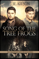 Song of the Tree Frogs: A Novel - J. W. Kitson