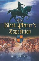 The Black Prince's Expedition - H.J. Hewitt