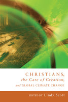 Christians, the Care of Creation and Global Climate Change - Various Authors