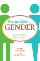 Reconsidering Gender: Evangelical Perspectives - Various authors