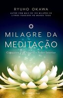 O Milagre da Meditação - Ryuho Okawa