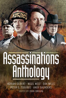 Assassinations Anthology - Dan Mills, Andy Saunders, Nigel West, Peter G. Tsouras, Adrian Gilbert