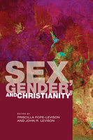 Sex, Gender, and Christianity - Various Authors