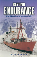 Beyond Endurance: An Epic of Whitehall and the South Atlantic Conflict - Nick Barker