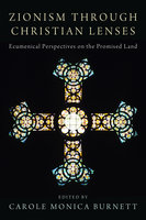 Zionism through Christian Lenses: Ecumenical Perspectives on the Promised Land - Various Authors