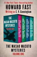The Masao Masuto Mysteries Volume One - The Case of the Angry Actress, The Case of the One-Penny Orange, The Case of the Russian Diplomat, and The Case of the Poisoned Eclairs - Howard Fast
