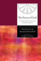 The Power of God: A Jonathan Edwards Commentary on the Book of Romans - Various authors