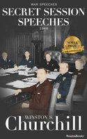 Secret Session Speeches - Winston S. Churchill