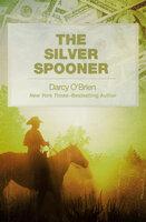 The Silver Spooner - A Novel - Darcy O'Brien