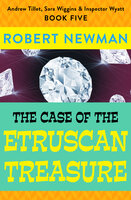 The Case of the Etruscan Treasure - Robert Newman