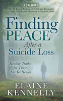 Finding Peace After a Suicide Loss - Elaine Kennelly