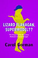 Lizard Flanagan, Supermodel?? - Carol Gorman