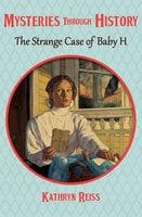 The Strange Case of Baby H - Kathryn Reiss