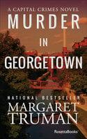 Murder in Georgetown - Margaret Truman