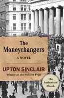 The Moneychangers: A Novel - Upton Sinclair