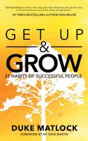 Get Up & Grow: 21 Habits of Successful People - Duke Matlock
