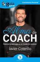 GuíaBurros: Alma de coach - Javier Coterillo