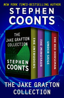 The Jake Grafton Collection - The Intruders, The Minotaur, Under Siege, and The Red Horseman - Stephen Coonts