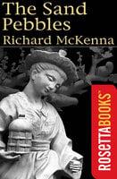 The Sand Pebbles - Richard McKenna