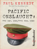 Pacific Onslaught: 7th Dec. 1941/7th Feb. 1943 - Paul Kennedy