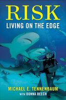 Risk: Living on the Edge - Donna Beech, Michael E. Tennenbaum