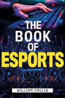 The Book of Esports - William Collis