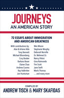 Journeys: An American Story: 72 Essays about Immigration and American Greatness - Various authors