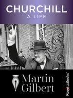 Churchill: A Life - Martin Gilbert