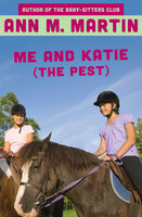Me and Katie (the Pest) - Ann M. Martin