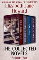 The Collected Novels Volume Two: Odd Girl Out, Something in Disguise, Falling, and Getting It Right - Elizabeth Jane Howard