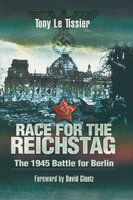 Race for the Reichstag: The 1945 Battle for Berlin - Tony Le Tissier