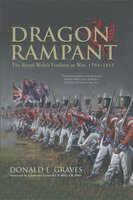 Dragon Rampant: The Royal Welch Fusiliers at War, 1793-1815 - Donald E. Graves