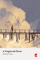 A viagem de Óscar - Rafael Pires
