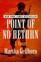 Point of No Return - A Novel - Martha Gellhorn