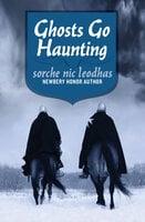 Ghosts Go Haunting - Sorche Nic Leodhas