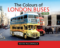 The Colours of London Buses 1970s - Kevin McCormack