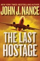 The Last Hostage - John J. Nance