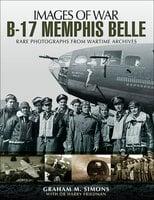 B-17 Memphis Belle - Harry Friedman, Graham M. Simons