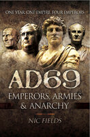 AD69: Emperors, Armies and Anarchy - Nic Fields