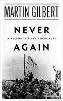 Never Again: A History of the Holocaust - Martin Gilbert