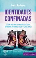 Identidades confinadas - Lola Robles