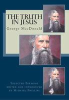 The Truth in Jesus - George MacDonald