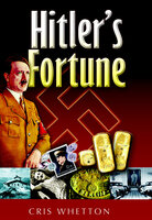 Hitler's Fortune - Cris Whetton