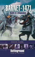 Barnet 1471: Death of a Kingmaker