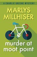 Murder at Moot Point - Marlys Millhiser