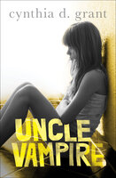 Uncle Vampire - Cynthia D. Grant